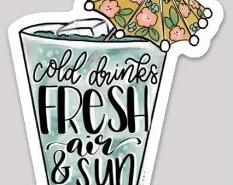 Cold Drinks. Fresh Air & Sunshine Sticker