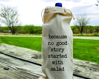 No good story started with salad linen wine gift bag, hostess gift, Congratulations, wedding gift, wine tote present, great gift