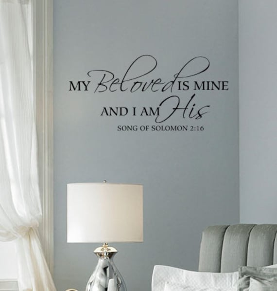 Song Of Solomon 2:16 ,Bedroom Wall Decal, Bible Verse Decal, Marriage Wall  Decal, Home Quote Decal