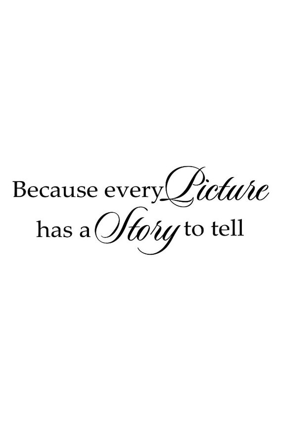 Because Every Picture Has A Story To Tell Bedroom Wall Decal Etsy