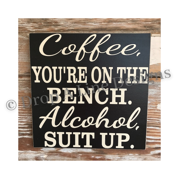 Womens Coffee Youre On The Bench Alcohol Suit Up T shirt Funny Caffeine Tee
