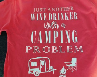 Wine Drinker With A Camping Problem Tee