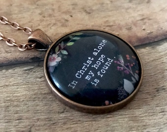 In Christ Alone Necklace - Hymn Necklace - Christian Necklace - Bible Verse Necklace - Gift for Her - Mothers Day Gift - Birthday Gift Idea