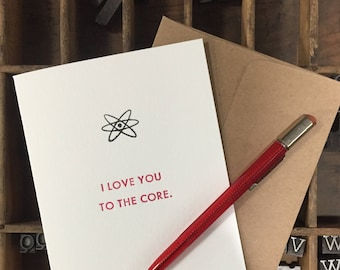 I love You to the Core. ---  Letterpress Valentine's Day Card