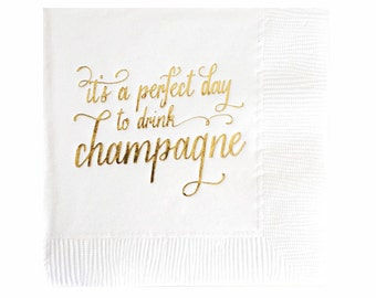 Champagne Napkins - Gold Foil Napkins - Wedding Napkins - Perfect Day to Drink Champagne