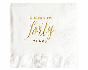 40th Birthday Napkins - Gold Foil Napkins - Cheers to Forty Years