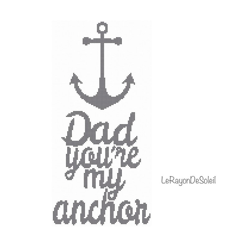 Fathers day gift, cross stitch pattern, father quotes, Dad you are my  anchor, Fathers Day inspiring positive, PDF Instant download.