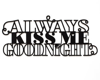 Always kiss me goodnight, ca. 64x27cm