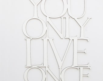 You Only Live Once, ca. 56x42cm