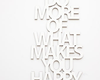 Do more of what makes you happy, ca. 35x58cm