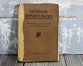 Antique Book Outdoor Opportunities The Raising Caring of Small Animals, Birds Plants quot Copyright 1922 Outdoor Enterprise Vintage Paperback