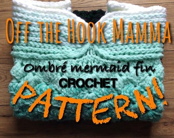 EXTRA LARGE Crochet PATTERN /Mermaid Fin Blanket /Original Ombre Mermaid tail design by Off the Hook Mamma/ Adult/ tested Pattern #OtHM