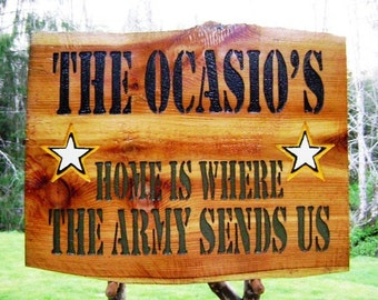 Military family home sign, THE OCASIO'S hand-cut for Army, Navy, Marines, Air Force or Coast Guard. Those who serve active--retired--reserve