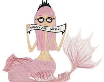 Humans are weird Mermaid