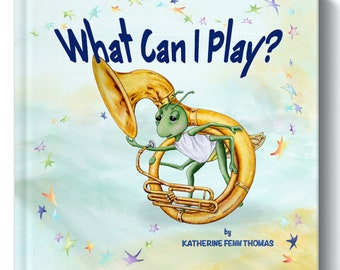 What Can I Play? - 36 pg Picture Book - Signed Edition - by Katherine Fenn Thomas
