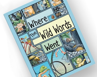 Where The Wild Words Went - 32-page Reproducible Coloring/Activity Book for K-1
