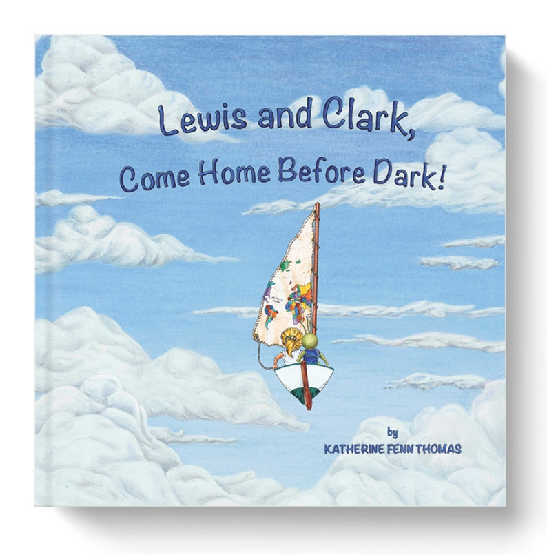 Lewis and Clark Come Home Before Dark  40 pg Rhyming image 0