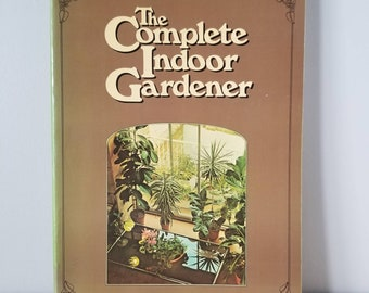 Vintage houseplant book | The Complete Indoor Gardener | house plant reference book | how to care for houseplants | indoor garden