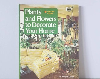 Vintage houseplant book | Plants and Flowers to Decorate Your Hom | house plant reference book | how to care for houseplants | indoor garden