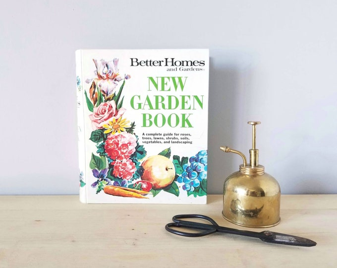Vintage gardening book | Better Homes & Gardens New Garden Book | gardening reference book | how to care for plants trees lawns |