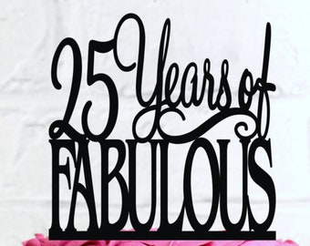 Birthday Cake Topper 25 Years of Fabulous 25th Birthday Cake Topper or Sign Glitter Cake Topper Cake Decoration