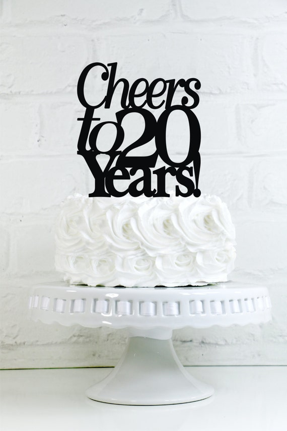 Items Similar To Birthday Cake Topper Cheers 20 Years 20th Anniversary Or Decoration On Etsy