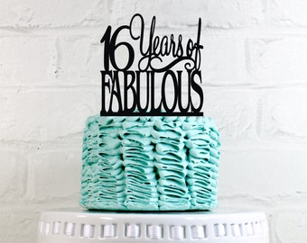Birthday Cake Topper 16 Years of Fabulous 16th Birthday Cake Topper or Sign Glitter Cake Topper Cake Decoration