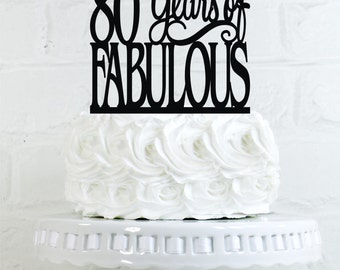 Birthday Cake Topper 80 Years of Fabulous 80th Birthday Cake Topper or Sign Glitter Cake Topper Cake Decoration