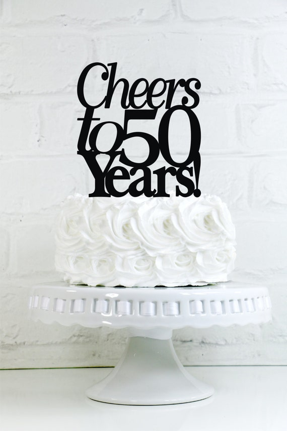 Birthday Cake Topper Cheers To 50 Years 50th Anniversary Or