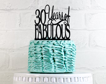 Birthday Cake Topper 30 Years of Fabulous 30th Birthday Cake Topper or Sign Glitter Cake Topper Cake Decoration