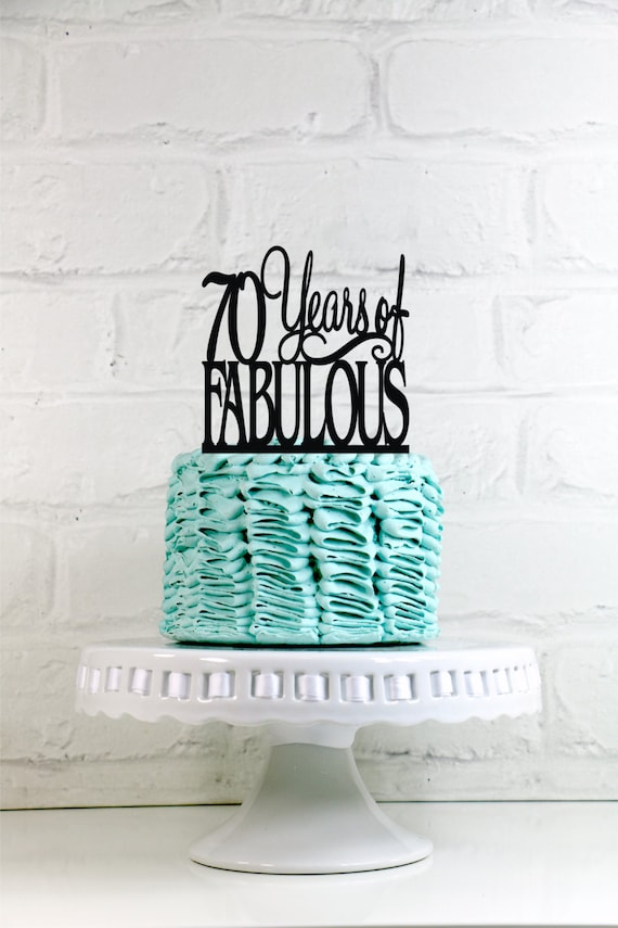 Birthday Cake Topper 70 Years Of Fabulous 70th