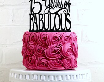 Birthday Cake Topper 15 Years of Fabulous 15th Birthday Cake Topper or Sign Glitter Cake Topper Cake Decoration