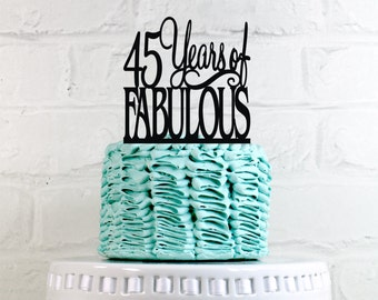 Birthday Cake Topper 45 Years of Fabulous 45th Birthday Cake Topper or Sign Glitter Cake Topper Cake Decoration