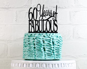 Birthday Cake Topper 60 Years of Fabulous 60th Birthday Cake Topper or Sign Glitter Cake Topper Cake Decoration
