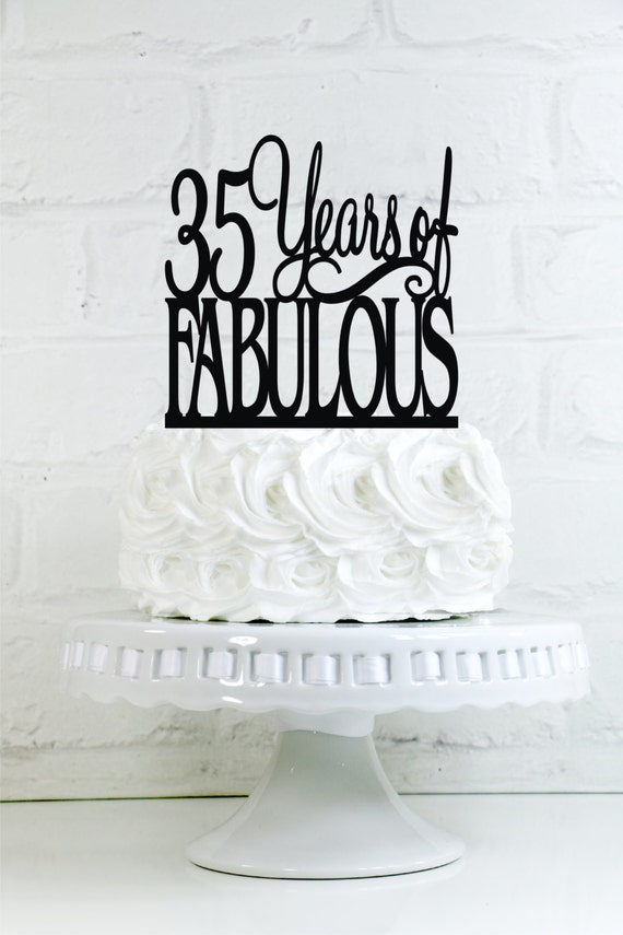 Birthday Cake Topper 35 Years Of Fabulous 35th Birthday Cake Etsy