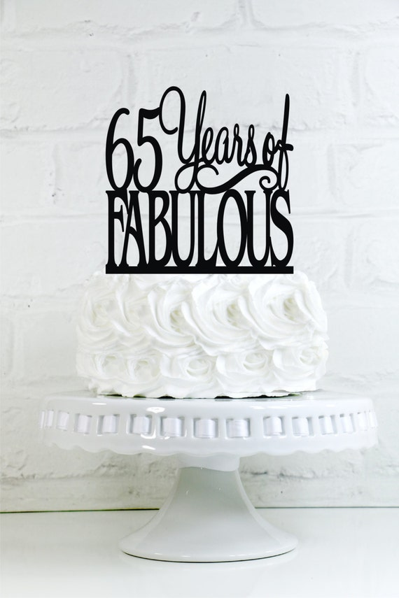Birthday Cake Topper 65 Years Of Fabulous 65th