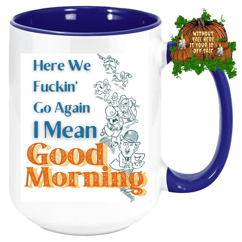 Custom Color Police Officer Gifts  Here We Go Again Mug image 0