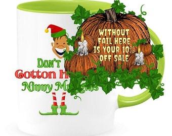 Custom Color Buddy the Elf, Elf Movie Christmas Mug Don't Be a Cotton Headed Ninny Muggins Coffee Hot Chocolate Hot Cocoa Mug