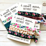 Bridesmaid Proposal Gift   I Can't Even Without You, Will you help me tie the knot, Maid of Honor, Elastic hair tie, To have and to hold
