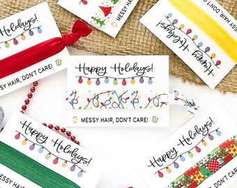 Happy Holiday's Messy Hair Don't Care,  Christmas Holiday Hair Tie Favors |  Secret Santa Gift Teacher Stocking Stuffer Holliday Lights