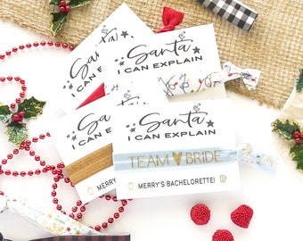 Santa I can explain Bachelorette Christmas Holiday Hair Tie Favors, Christmas Gift Secret Santa Gift Coworker Teacher Stocking Stuffer Holly