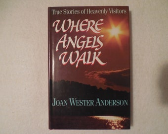 stories of angels- Where Angels Walk: True Stories of Heavenly Visitors, hardcover, angel books, spiritual, Christianity, 1992 Guideposts