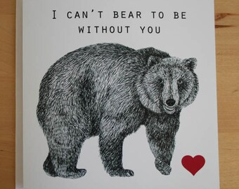 Can't bear to be without you valentines/loved one card