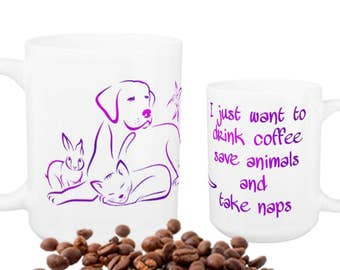I Just Want to Drink Coffee Save Animals and Take Naps 7 - Animal Lover - Veterinary - Vet Tech Mug - Veterinarian Gift - Vet Tech Gift