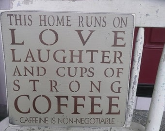 Home Runs on Love Laughter Strong Coffee Coffee Sign Home Decor Wood Sign Hand Painted Marias Makery Etc