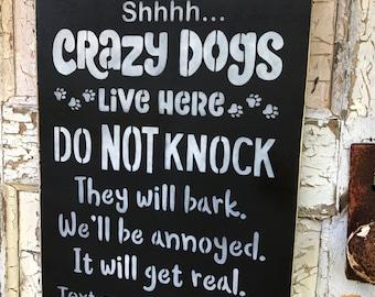 "Dog Sign~ Shhh Crazy Dogs~Do Not Knock~ Wood Sign~Hand Painted~12"" x 18""~MariasMakeryetc"