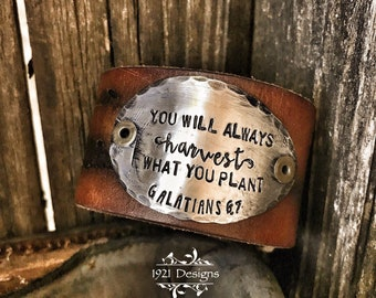 You will always harvest what you plant - hand made - belt cuff