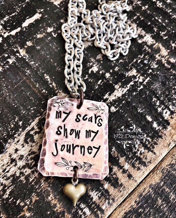My scars show my journey hand stamped necklace