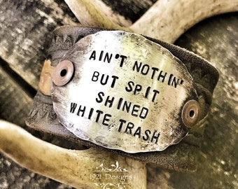 Aint nothin but spit shined white trash - leather belt cuff