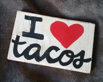 I Love Tacos Wood Pallet Sign, Reclaimed Wood, I Love Tacos Sign, Tacos